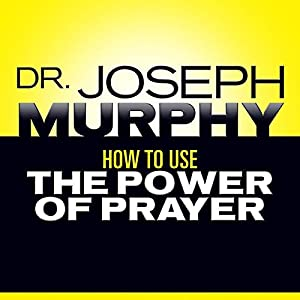 How to Use the Power of Prayer Audiobook