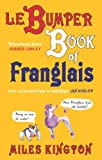 img - for Le Bumper Book of Franglais by Miles Kington (2010-10-19) book / textbook / text book