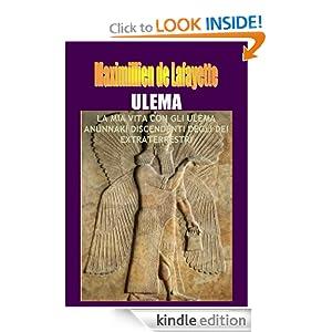 ULEMA: La mia vita con gli Ulema Anunnaki, Discendenti degli Dei Extraterrestri. (Italian Edition)