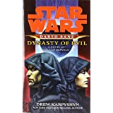 Dynasty of Evil (Star Wars: Darth Bane, Book 3) ~ Drew Karpyshyn