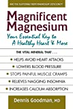 Magnificent Magnesium: Your Essential Key to a Healthy Heart & More