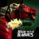 Trophy by Made Out of Babies (2005-06-28)