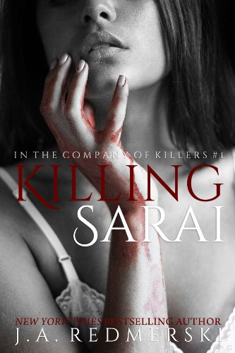 Killing Sarai (In the Company of Killers #1) by J.A. Redmerski