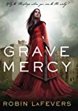Image of Grave Mercy (Book I): His Fair Assassin, Book I (His Fair Assassin Trilogy)
