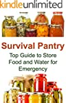 Survival Pantry: Top Guide to Store F...