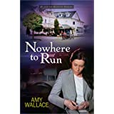 Nowhere to Run (Place of Refuge Series) ~ Amy Wallace