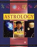 Interpreting Astrology (Mind, body, spirit) (184067301X) by Marshall, Chris