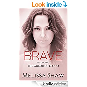 BRAVE, Episode Two - The Color of Blood (Romantic Suspense Serial Novel, Book 2)