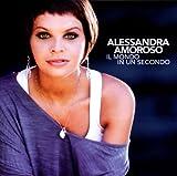 Alessandra Amoroso Il Mondo in Un Secondo
