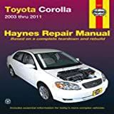Toyota Corolla: 2003 thru 2011 (Haynes Manuals)