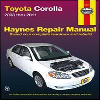 Toyota Corolla: 2003 thru 2011 (Haynes Repair Manual)