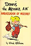 Dennis the Menace, A. M.* Ambassador of Mischief