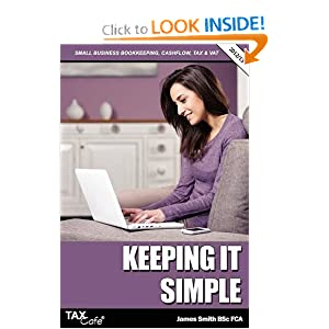 Keeping It Simple Small Business Bookkeeping, Cash Flow, Tax  VAT (9781907302640) James Smith