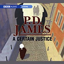 A Certain Justice (Dramatized) Performance by P.D. James Narrated by Philip Franks, Full Cast