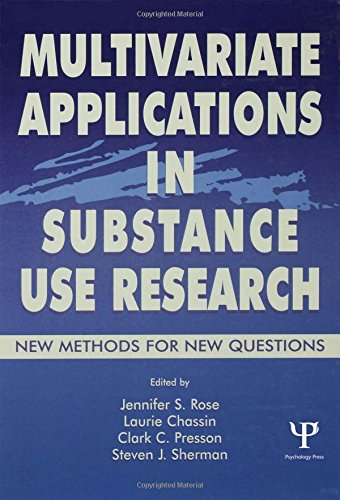 Multivariate Applications in Substance Use Research: New Methods for New Questions (Multivariate Applications Series)