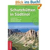 """Schutzhütten in Südtirol: Schutzhütten des Alpenvereins Südtirols """"AVS"""", Club Alpino Italiano """"CAI"""" und Private..."""
