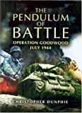 img - for The Pendulum of Battle: Operation Goodwood - July 1944 by Christopher Dunphie (2003-07-22) book / textbook / text book