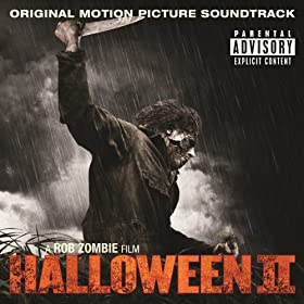 Halloween II Original Motion Picture Soundtrack A Rob Zombie Film [Explicit]