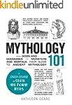 Mythology 101: From Gods and Goddesse...