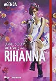 L'année scolaire 2014-2015 avec Rihanna - Agenda 100% non officiel...