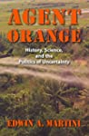 [Agent Orange: History, Science and t...