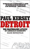 Detroit: The Unauthorized Autopsy of Americas Bankrupt Black Metropolis