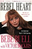 Rebel Heart: An American Rock 'n' Roll Journey (0312301553) by Buell, Bebe