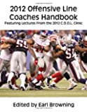 2012 Offensive Line Coaches Handbook: Featuring Lectures From the 2012 C.O.O.L. Clinic