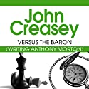 Versus the Baron: The Baron Series Audiobook by John Creasey Narrated by Philip Bird