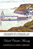 The Making Of A Novelist - An Experiment In Autobiography