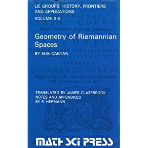 Geometry of Riemannian spaces Elie Cartan