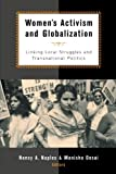 Women's Activism and Globalization: Linking Local Struggles and Global Politics