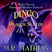 Dingo the Dragon Slayer: Master Zarvin's Action and Adventure Series, Book 1 (       UNABRIDGED) by M. R. Mathias Narrated by Erin Fossa