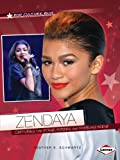 Zendaya: Capturing the Stage, Screen, and Modeling Scene (Pop Culture Bios)