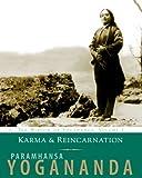 Karma and Reincarnation: The Wisdom of Yogananda, Volume 2 (v. 2)
