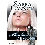Shadow Demons (Peachville High Demons Book 4) ~ Sarra Cannon