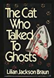 The Cat Who Talked to Ghosts (0399134778) by Braun, Lilian Jackson