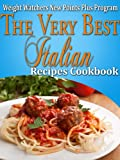 Weight Watchers New Points Plus Plan The Very Best Italian Recipes Cookbook
