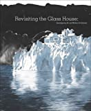 Jessica Hough Revisiting the Glass House: Contemporary Art and Modern Architecture