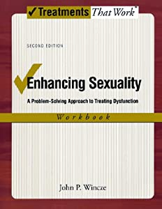 Enhancing Sexuality: A Problem-Solving Approach to Treating Dysfunction, Workbook Workbook (Treatments That Work)