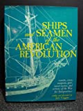 img - for Ships and Seamen of the American Revolution: Vessels, Crews, Weapons, Gear, Naval Tactics, and Actions of the War for Independence book / textbook / text book