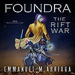 Foundra: The Rift War: Foundra Series, Book 1   Emmanuel Arriaga