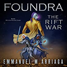 Foundra: The Rift War: Foundra Series, Book 1 Audiobook by Emmanuel Arriaga Narrated by Melissa Reizian Frank