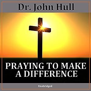 Praying to Make a Difference Speech