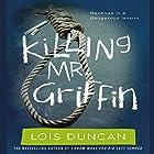 Killing Mr. Griffin Hörbuch von Lois Duncan Gesprochen von: Dennis Holland