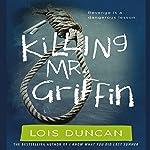 Killing Mr. Griffin | Lois Duncan