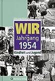 Wir vom Jahrgang 1954: Kindheit und Jugend