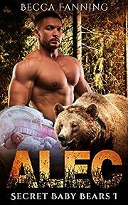 Alec (BBW Secret Baby Bear Shifter Romance) (Secret Baby Bears Book 1)
