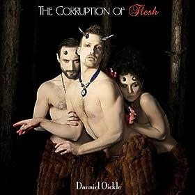 The Corruption of Flesh [Explicit]