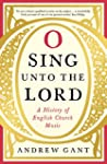 O Sing Unto the Lord: A History of En...